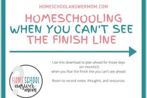 Homeschooling When You Can't See the Finish Line
